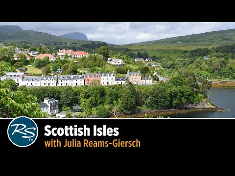 Scotland: Oban Skye and the Scottish Isles with Julia Reams-Giersch  Rick Steves Travel Talks