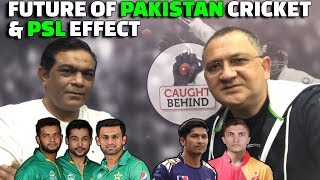 Future of Pakistan Cricket & PSL Effect | Caught Behind