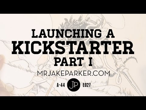 Launching a Kickstarter Part I e027