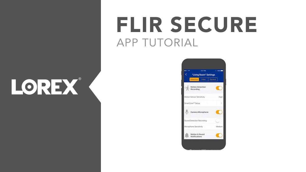 Lorex by FLIR - FLIR Secure App Tutorial