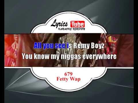 Video Music Karaoke Fetty Wap - 679