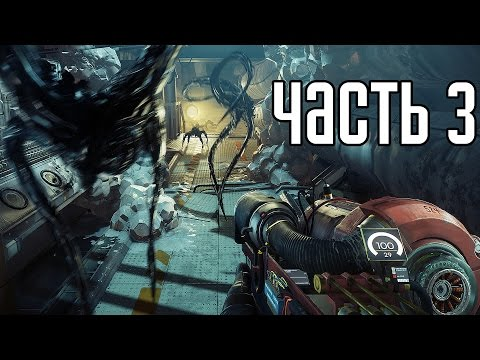 Prey 2017 Прохождение На Русском #3 — УЖАСЫ В КОСМОСЕ!