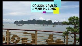 Du Lịch Vịnh Hạ Long - Tàu Golden Cruise đẹp tuyệt vời // Cuộc Sống Canada - Vợ Việt Chồng Tây