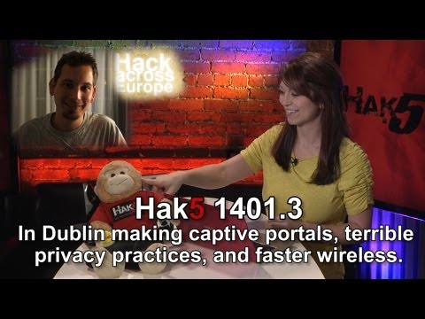 Hak5 1401.3, In Dublin making captive portals, terrible privacy practices, and faster wireless