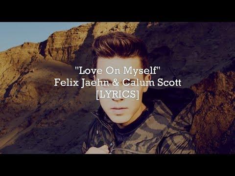 Felix Jaehn & Calum Scott - Love On Myself (Lyrics) Mp3