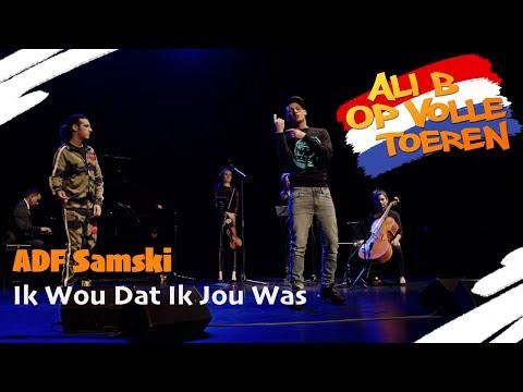 >ADF SAMSKI – IK WOU DAT IK JOU WAS (ALI B OP VOLLE TOEREN)