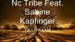 Nc Tribe - Ya - Ho - He Feat. Sabine Kapfinger