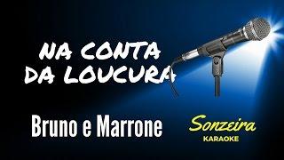 Baixar Bruno e Marrone - Na Conta da Loucura - Karaokê