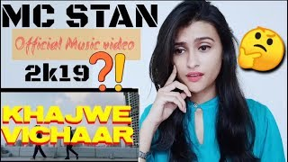 MC STAN - Khajwe Vichaar l Official Music Video l 2K19 l Pahadigirl reaction
