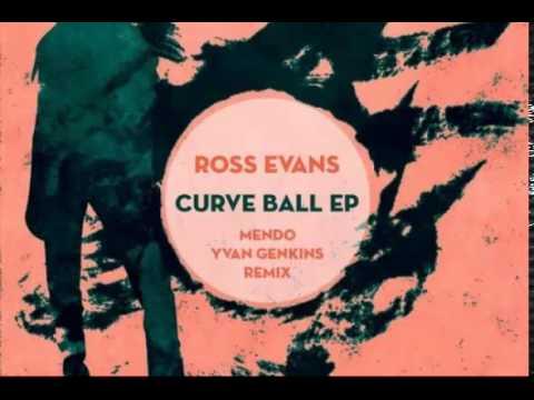 Ross Evans - Curve Ball (Mendo & Yvan Genkins Remix)