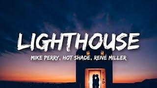 Mike Perry, Hot Shade - Lighthouse (Lyrics) ft. René Miller