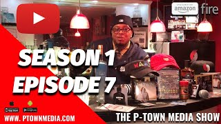 The P-Town Media Show S1 Ep7