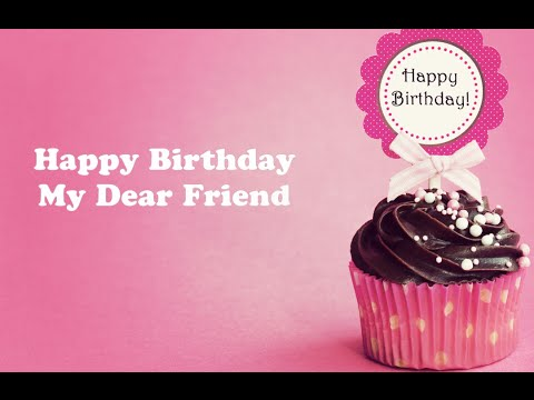 Happy birthday my dear friend e greeting card youtube happy birthday my dear friend e greeting card m4hsunfo Image collections