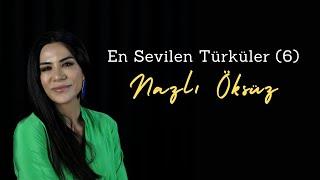 NAZLI ÖKSÜZ - En Sevilen Türküler (6)