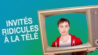 TOP #5 DES INVITÉS RIDICULES À LA TÉLÉ