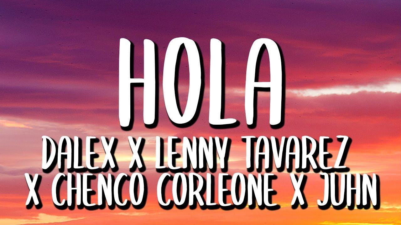 Download Dalex x Lenny Tavarez - Hola REMIX (Letra/Lyrics) Ft. Chencho Corleone Y Juhn