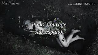 P!nk - Courage (sub. español)