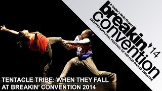 Tentacle Tribe - When They Fall: Breakin' Convention 2014, Sadler's Wells, London UK
