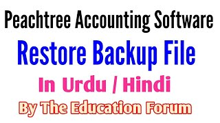 Peachtree accounting software # how to Restore backup file in peachtree in urdu / hindi..