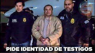 El Chapo pide conocer identidad de testigos