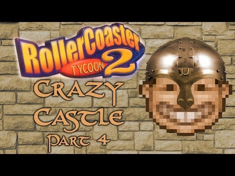 RollerCoaster Tycoon 2 Crazy Castle - Part 4 - Taking ALL the Money!