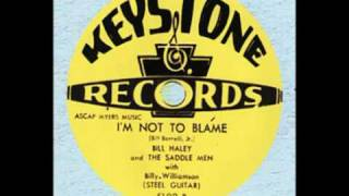 Bill Haley and The Saddle Men - Im Not to Blame