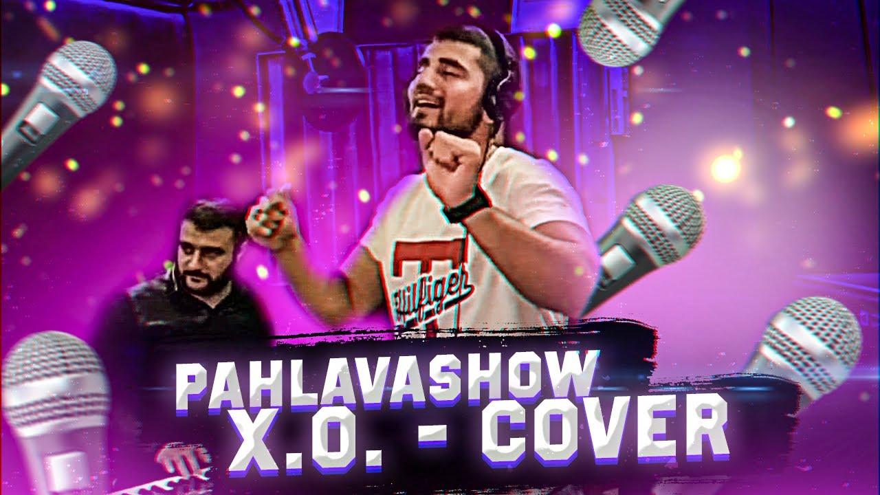 X.O. - Кавказский COVER. Pahlavashow cover XO.  Эльвин Агаев cover X.O. Пахлавашоу ХО.