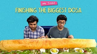 We Tried Finishing The Biggest Dosa | Ok Tested