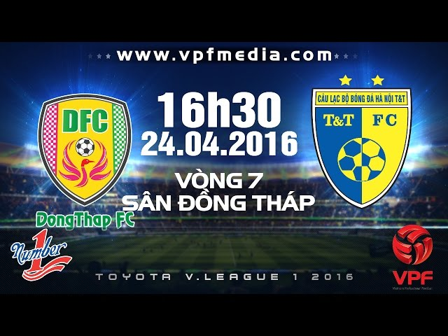 Xem lại: TĐCS Đồng Tháp vs Hà Nội T&T
