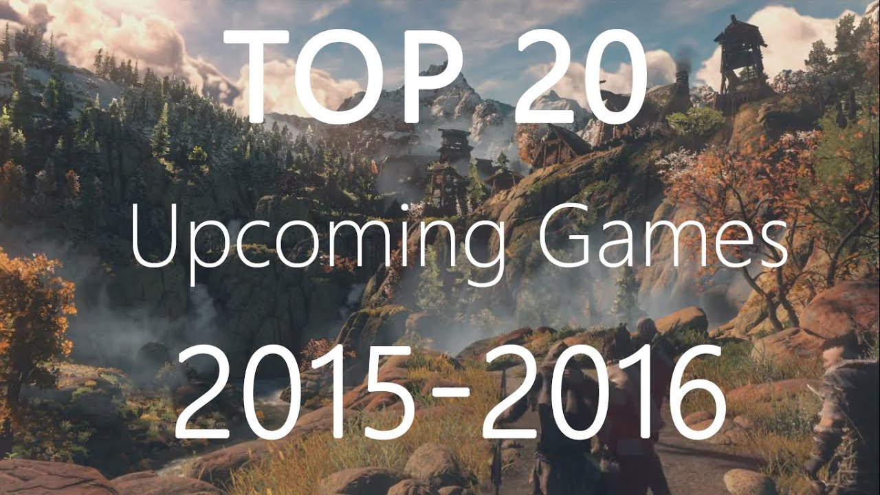 Top 10 Upcoming Next Gen Games 2015 2016 Pc Xbox Ps4