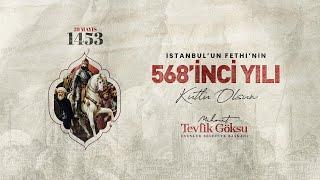 İSTANBUL'UN FETHİNİN 568. YILI KUTLU OLSUN!