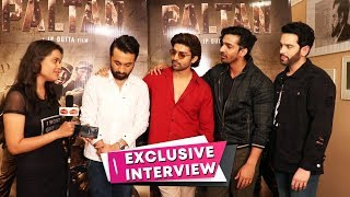 EXCLUSIVE Chit-Chat With Team Paltan | Gurmeet, Harshvardhan Rane, Siddhanth Kapoor, Luv Sinha