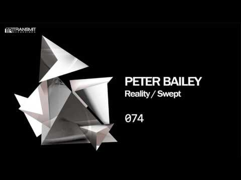 Peter Bailey - Reality (Original Mix) [Transmit Recordings]
