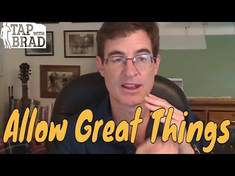 Allowing Great Things - EFT with Brad Yates