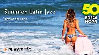 Baixar 50 Bossa Nova Playlist part n°1 - Summer Latin Jazz PLAYaudio