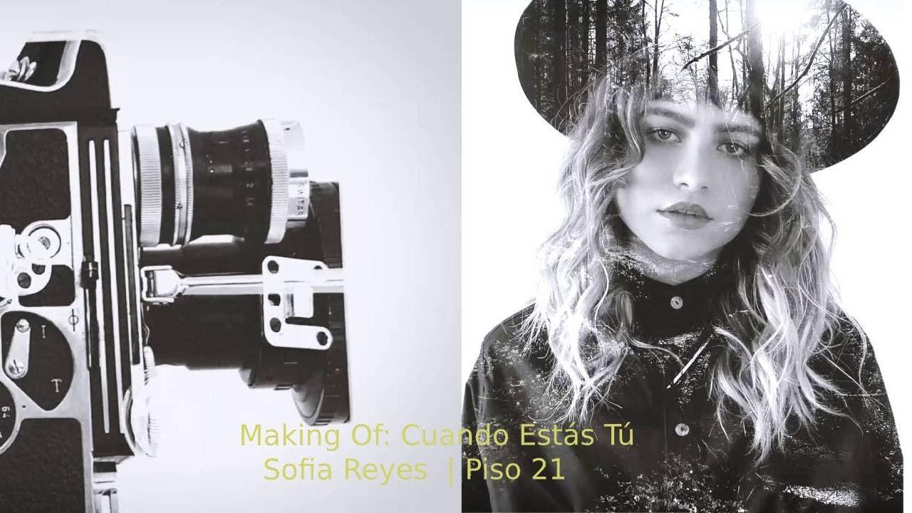 """Making of """"Cuando Estás Tú"""" - Sofia Reyes y Piso 21"""