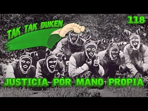 Tak Tak Duken - 118 - Justicia por Mano Propia.