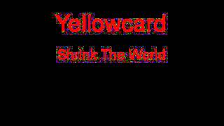 Yellowcard Shrink The World + Lyrics