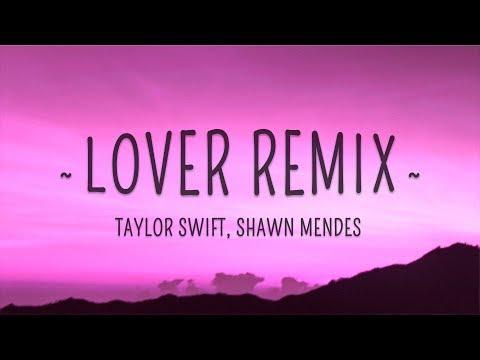 Taylor Swift, Shawn Mendes - Lover Remix (Lyrics)