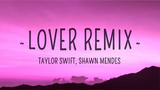 Taylor Swift, Shawn Mendes - Lover Remix (Lyrics)