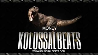 Kolossal Beats - Money (Instrumental) (www.kolossalbeats.com)