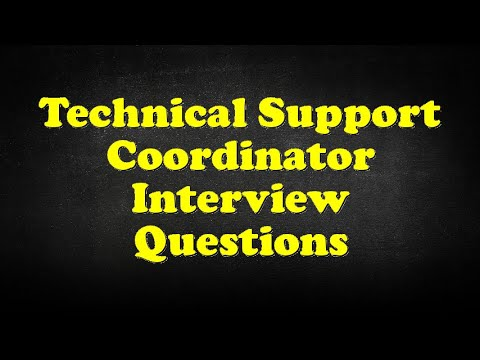 Technical Support Coordinator Interview Questions
