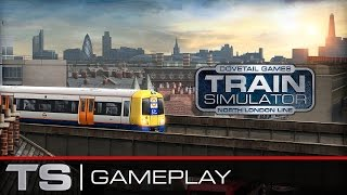 Train Simulator 2016 Gameplay - North London Line
