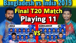 India vs Bangladesh 3rd T20 Match 2019 Both Team Playing 11   IND Playing 11   BAN Playing 11