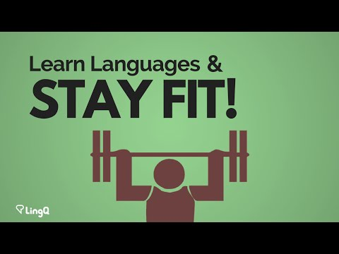 Learn Languages and Stay Fit!