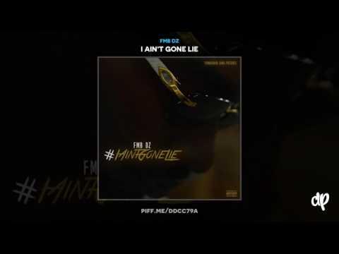 FMB DZ - I Ain't Gone Lie (feat. BandGang Lonnie Bands)