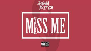 Juna Dutch -  Miss Me ''Ydk Junz''