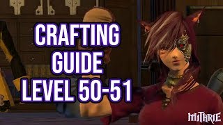 FFXIV Heavensward 3.0 0646 Crafting Guide Level 50 to 51
