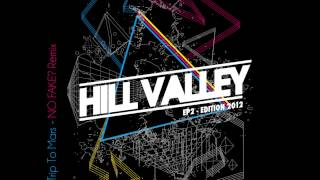 HILL VALLEY // LET'S TRIP TO MARS // ( NO FAKE? Remix )