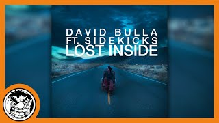 David Bulla Ft. Sidekicks - Lost Inside (Original Mix)